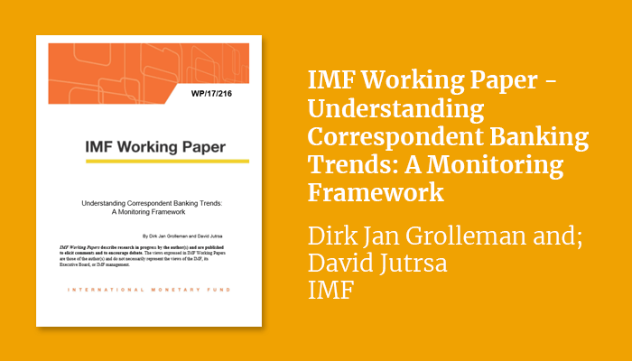IMF Working Paper – Understanding Correspondent Banking Trends: A Monitoring Framework
